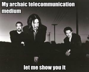 Mai archaic telecommunication device. let me show you it