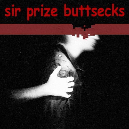 sir prize buttsecks from NIN!