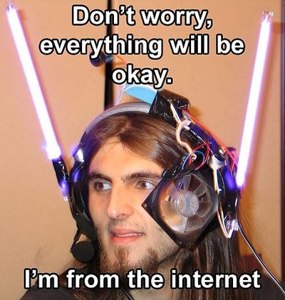 I'm from the internet