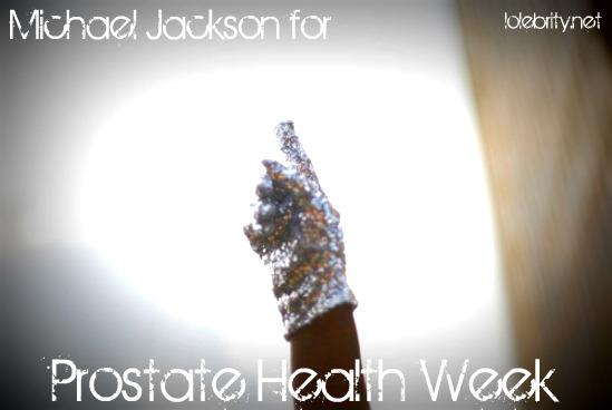 Michael Jackson for Prostate Health Week