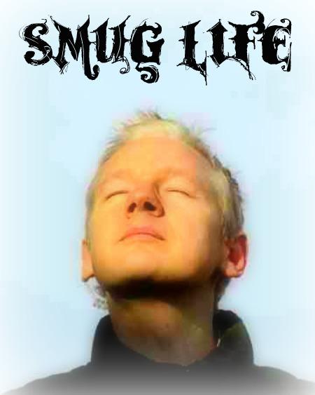 Julian Assange Smug Life. I got 99 problems but a snitch ain't one