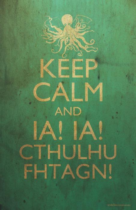 Keep Calm and Hail Cthulhu