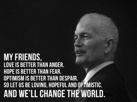 Jack Layton's Words. Don't forget them.