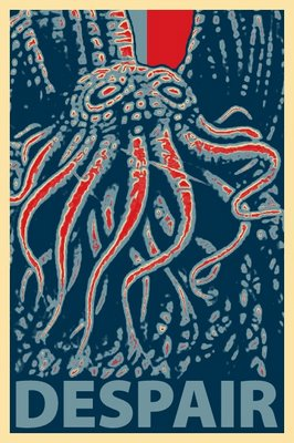 Cthulhu for president DESPAIR ALL YE WHO ENTER VOTING BOOTHS