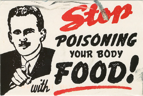 stop poisoning your body with FOOD!